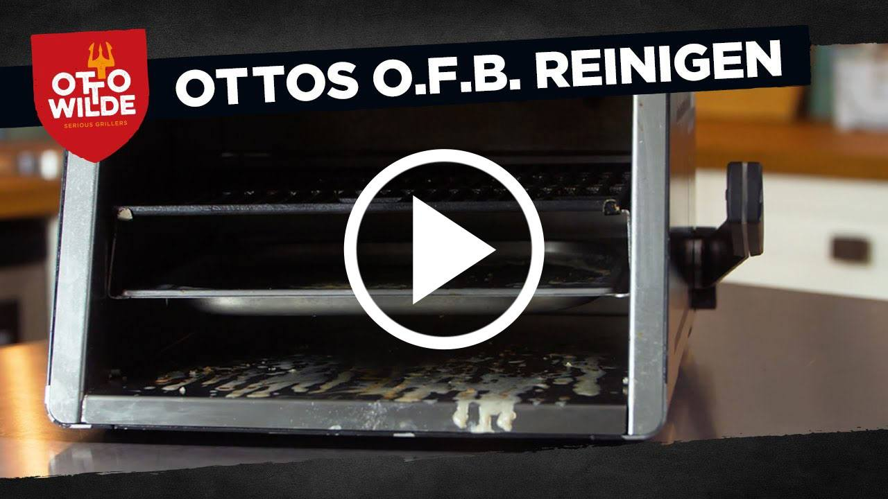 Ottos O.F.B. einfach reinigen - Tipps für eine leichte Grillreinigung
