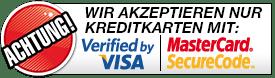 Wir akzeptieren nur Kreditkarten mit Verified by Visa oder Master Card Secure Code
